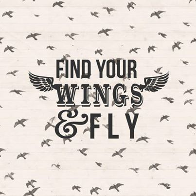 Find Your Wings and Fly