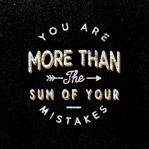 You Are More Than The Sum Of Your Mistakes